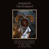 Pink Floyd, Tom Stoppard – Darkside, Tom Stoppard incorporating The Dark Side of The Moon by Pink Floyd