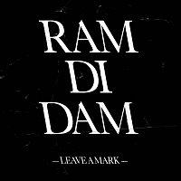 Ram Di Dam – Leave a Mark