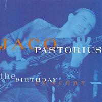 Jaco Pastorius – The Birthday Concert