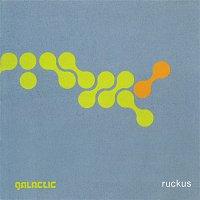 Galactic – Ruckus
