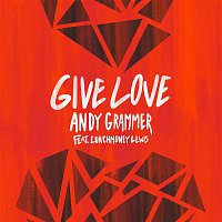 Andy Grammer – Give Love (feat. LunchMoney Lewis)