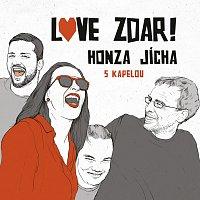 Honza Jícha s kapelou – Love zdar!