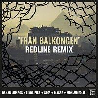 Oskar Linnros, Linda Pira, Stor, Masse, Mohammed Ali – Fran balkongen [Redline Remix]