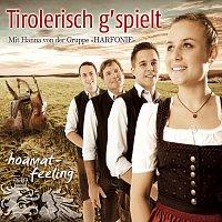 Tirolerisch g'spielt – hoamat-feeling