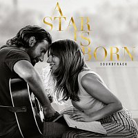 Lady Gaga, Bradley Cooper – A Star Is Born Soundtrack