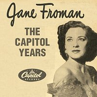 Jane Froman – The Capitol Years
