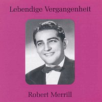 Robert Merrill – Lebendige Vergangenheit - Robert Merrill