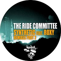 The Ride Committee, Roxy – Synthetic feat. Roxy - Remixes Part 2