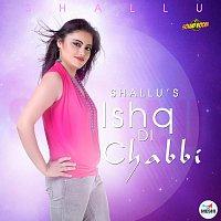 Shallu – Ishq Di Chabbi