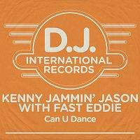 Kenny Jammin' Jason, Fast Eddie – Can U Dance
