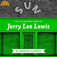 Jerry Lee Lewis – The Sun Records Sound of Jerry Lee Lewis: 30 Country Classics