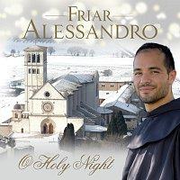 Friar Alessandro – Friar Alessandro: O Holy Night