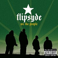Flipsyde – We The People