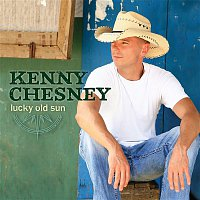 Kenny Chesney – Lucky Old Sun