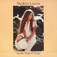 Nicolette Larson – In The Nick Of Time