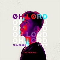 Toby Romeo, Deve – Oh Lord [The Remixes]