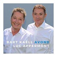 Bart Kaell, Luc Appermont – Avond