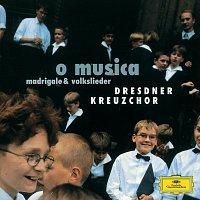Dresdner Kreuzchor, Roderich Kreile – O Musica - Madrigale & Volkslieder
