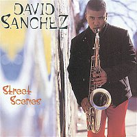 David Sanchez – Street Scenes
