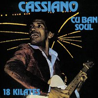 Cassiano – Cuban Soul: 18 Kilates