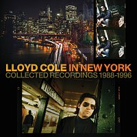 Lloyd Cole – In New York (Collected Recordings 1988-1996)