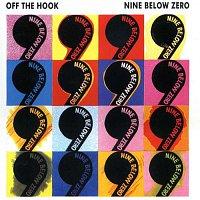 Nine Below Zero – Off The Hook