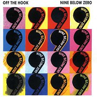 Nine Below Zero – Off The Hook