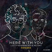 Lost Frequencies, Netsky – Here with You (Remixes)