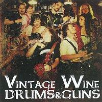 Vintage Wine – Drums & Guns