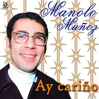 Manolo Munoz – Ay Carino
