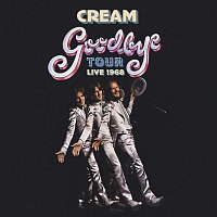 Cream – Goodbye Tour Live 1968