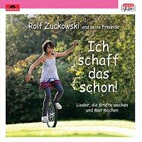Rolf Zuckowski und seine Freunde – Ich schaff das schon