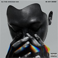 BJ The Chicago Kid – In My Mind