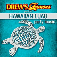 The Hit Crew – Drew's Famous Presents Hawaiian Luau Party Music
