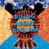 Jah Wobble's Invaders Of The Heart – Rising Above Bedlam