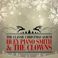 "Huey ""Piano"" Smith, The Clowns – The Classic Christmas Album (Remastered)"
