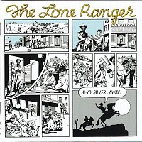 Lone Ranger – Hi Yo, Silver, Away!