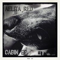 Aelita Red – Cabin EP