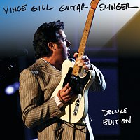Vince Gill – Guitar Slinger [Deluxe Version]