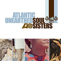 Various Artists.. – Atlantic Unearthed: Soul Sisters