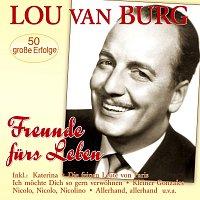 Lou Van Burg – Freunde furs Leben – 50 grosze Erfolge