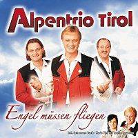 Alpentrio Tirol – Engel Mussen Fliegen