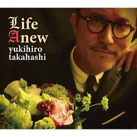 Yukihiro Takahashi – LIFE ANEW
