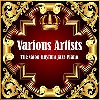 Různí interpreti – The Good Rhythm Jazz Piano