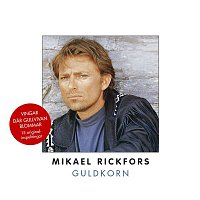 Mikael Rickfors – Guldkorn