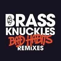 Brass Knuckles – Bad Habits (Remixes)