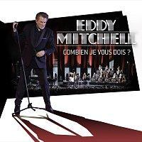 Eddy Mitchell – Combien je vous dois ? [Live Palais des Sports 2016]