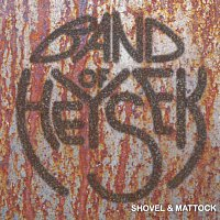 Band Of Heysek – Shovel & Mattock