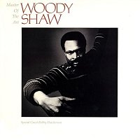 Woody Shaw – Master Of The Art