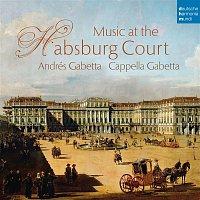 Cappella Gabetta, Andrés Gabetta, Angelo Ragazzi – Music at the Habsburg Court